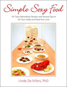 Simple Sexy Food  by Linda DeViller PhD