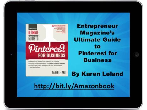 Entrepreneur Magazines Ultimate Guide to Pinterest for Business by Karen Leland 3