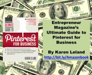 Entrepreneur Magazines Ultimate Guide to Pinterest for Business by Karen Leland