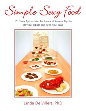 Simple Sexy Foods by Linda De Villers