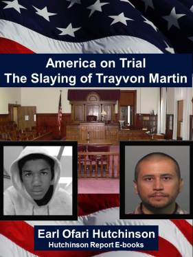America on Trial The Slaying of Trayvon Martin by Earl Ofari Hutchinson