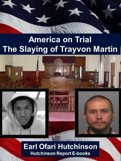 America on Trial The Slaying of Trayvon Martin by Earl Ofari Hutchinson